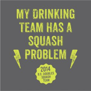 My Drinking Team Has A Squash Problem